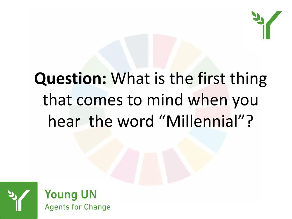 Millennials at the un embracing the values shaping shaking ppt 2 question spiritdancerdesigns Images