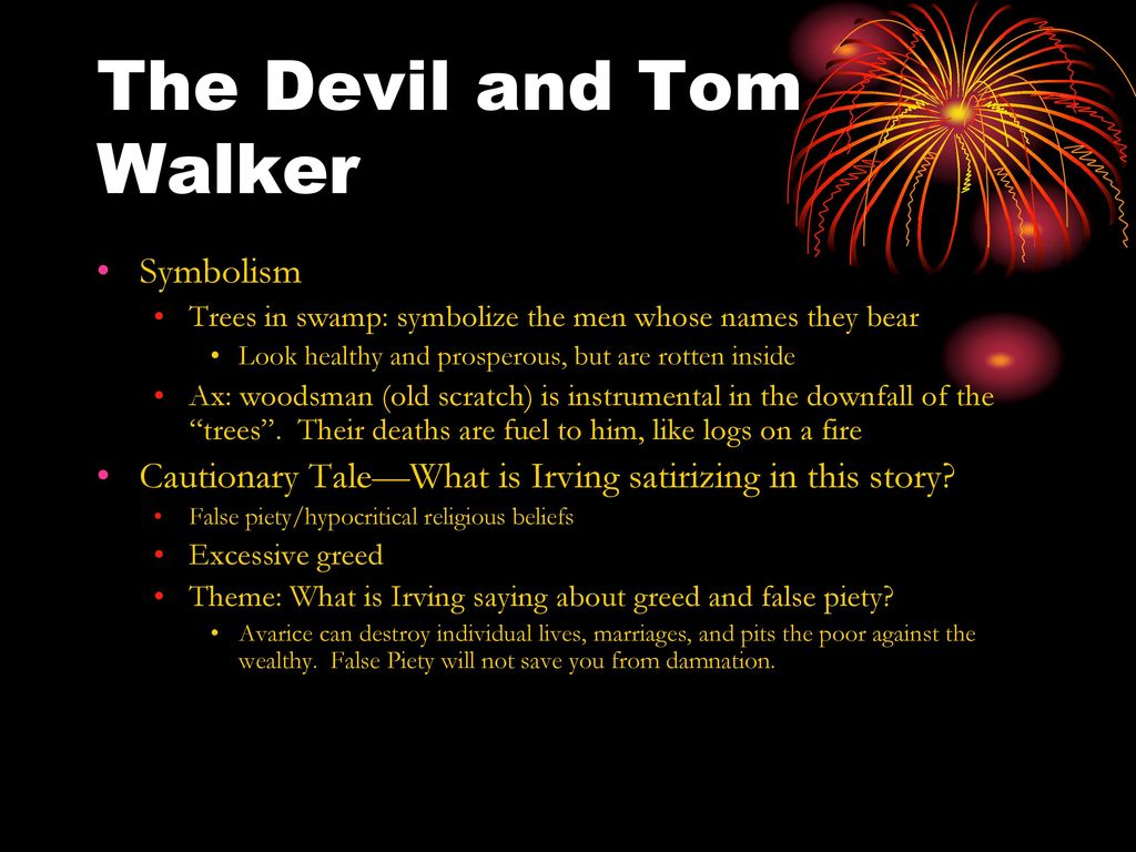 the devil and tom walker symbolism Good and evil in the devil and tom walker the concept of evil in the short story the devil and tom walker can be shown in many ways, by irvings' symbolism.