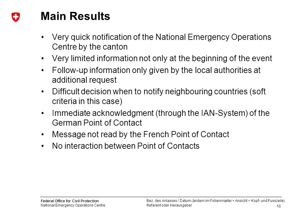 Main Results Very quick notification of the National Emergency Operations Centre by the canton.