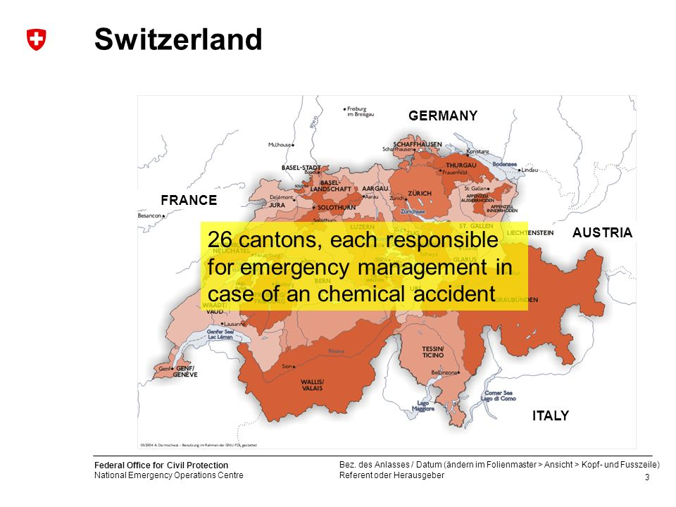 Switzerland FRANCE. GERMANY. AUSTRIA. ITALY. 26 cantons, each responsible for emergency management in case of an chemical accident.