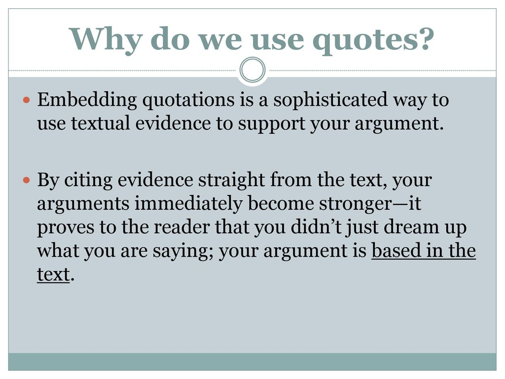 Supporting Quotes Supporting Your Arguments With Textual Evidence  Ppt Download