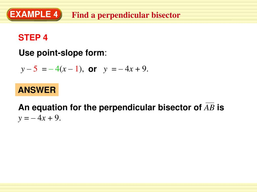 Example 3 find the midpoint of a line segment ppt video online example 4 find a perpendicular bisector step 4 use point slope form falaconquin
