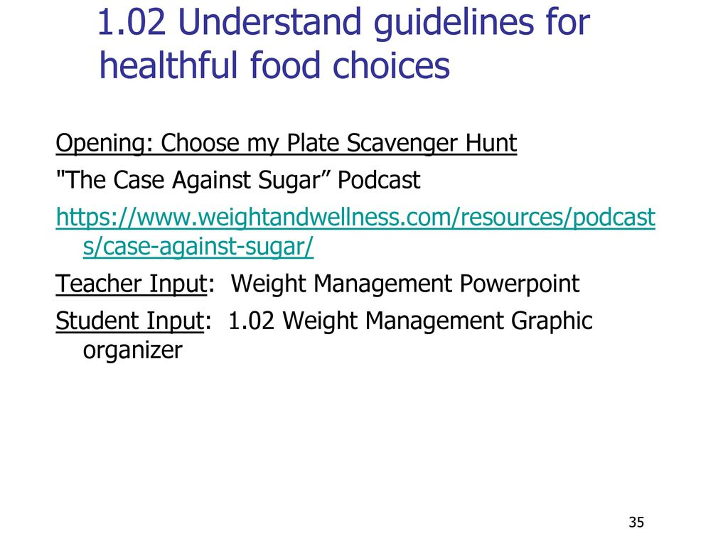 1.02 Understand guidelines for healthful food choices