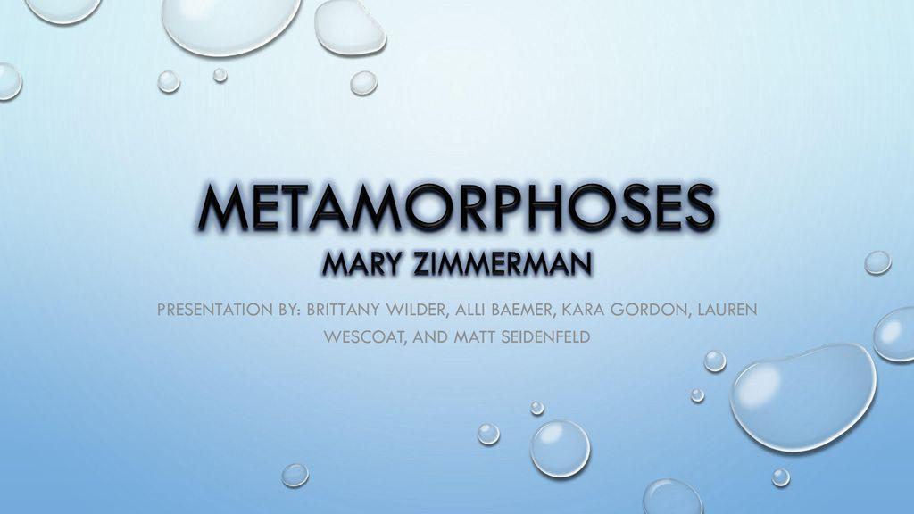 Metamorphoses Mary Zimmerman Ppt Video Online Download