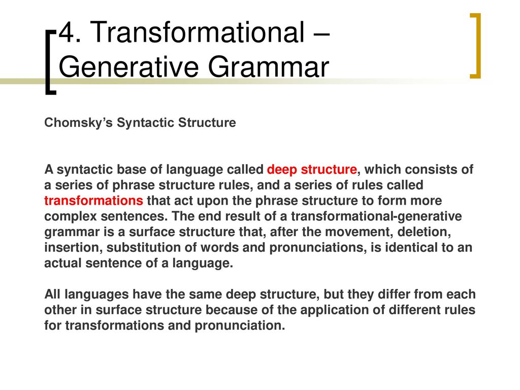transformational generative grammar in language study I general aims the aims of transformational-generative grammar (tg for short) are quite different from those of structural linguistics instead of attending to a corpus and methods of analysis, tg focuses attention on the fact that all speakers of a natural language are able to form a new sentences.