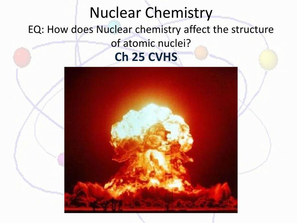 worksheet Nuclear Chemistry Worksheet Chapter 25 nuclear chemistry eq how does affect the 1 chemistry