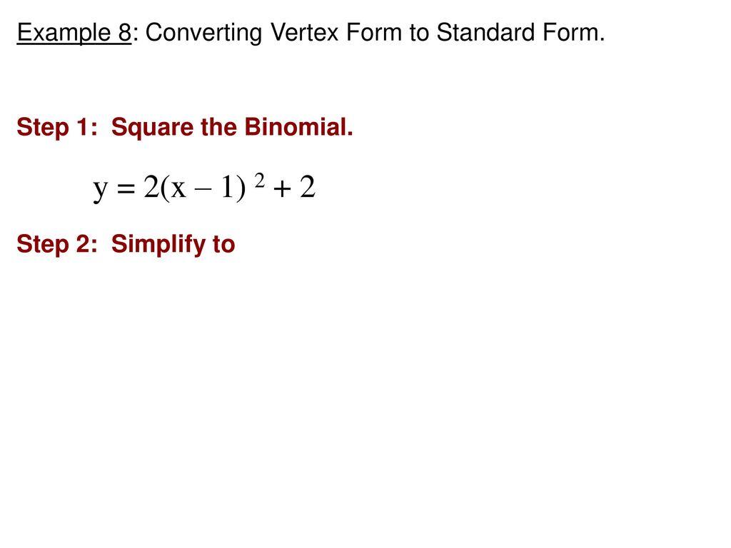 Math 2 warm up 2x2 4x3x 5 3xx 2 x 2x 5 ppt y 2x 1 2 2 example 8 converting vertex 25 example 9 converting vertex form to standard falaconquin