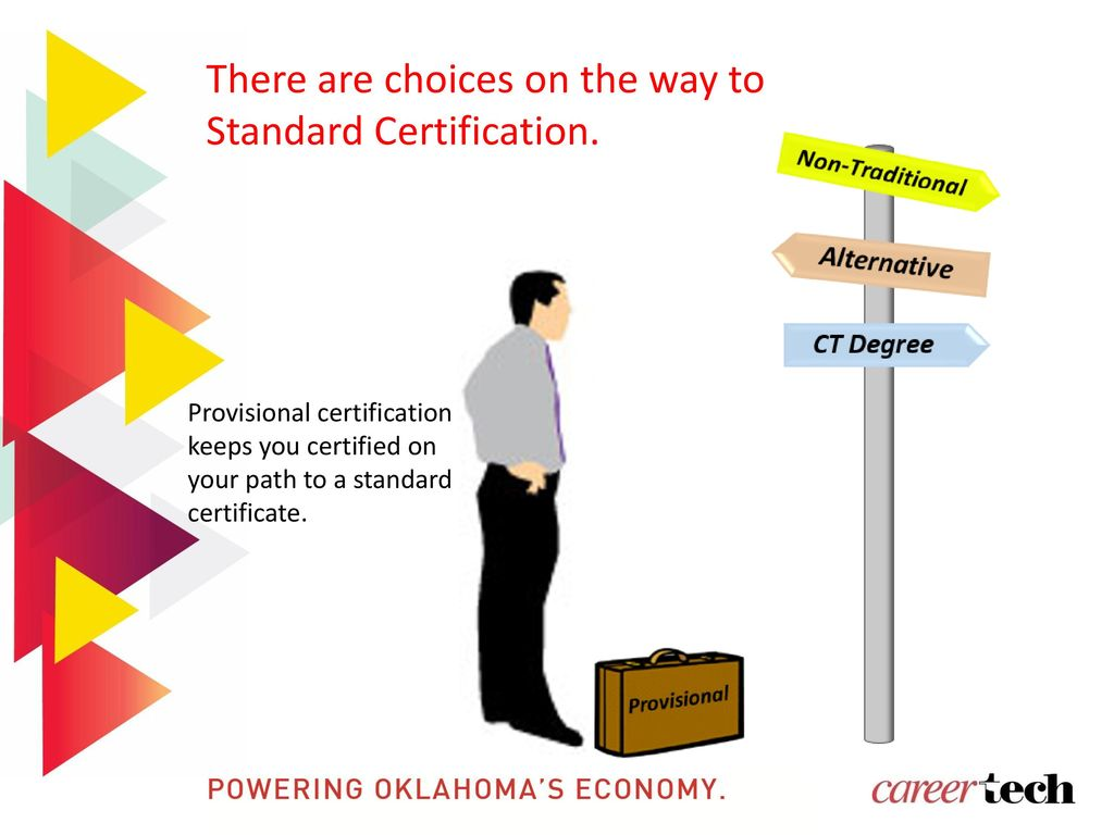 Oklahoma department of career and technology education ppt download there are choices on the way to standard certification xflitez Image collections