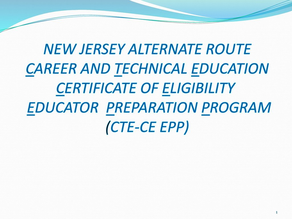 New jersey alternate route career and technical education 1 new jersey alternate route career and technical education certificate of eligibility educator preparation program cte ce epp 1betcityfo Image collections
