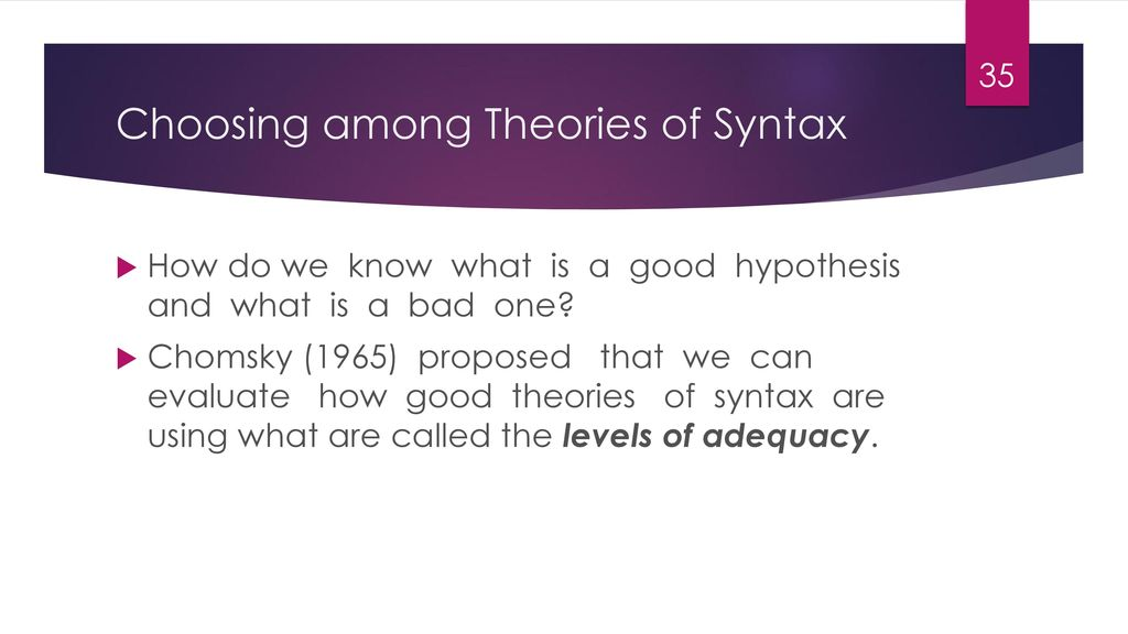 Choosing among Theories of Syntax