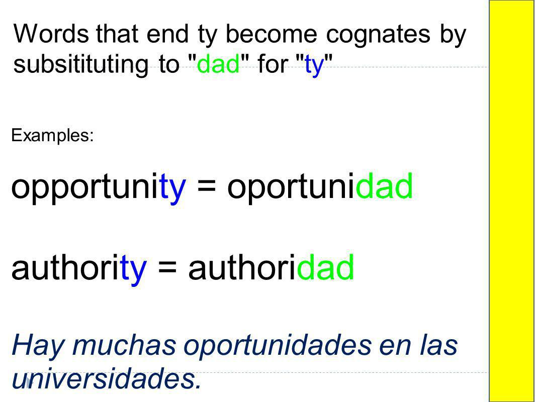 Words that end ty become cognates by subsitituting to dad for ty