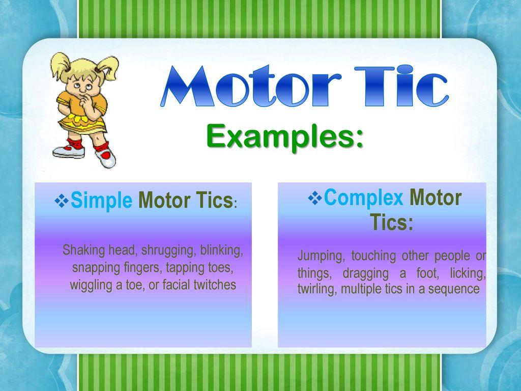 Impremedia Net: Motor Tics Examples