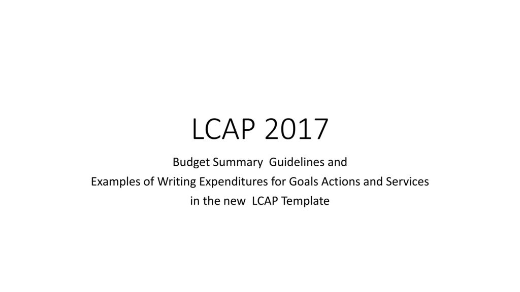 Lcap  Budget Summary Guidelines And  Ppt Video Online Download