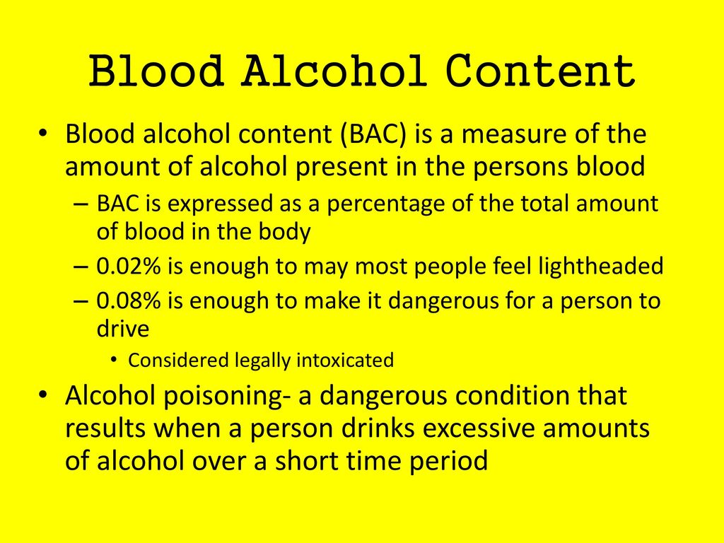 Blood Alcohol Content Blood alcohol content (BAC) is a measure of the amount of alcohol present in the persons blood.
