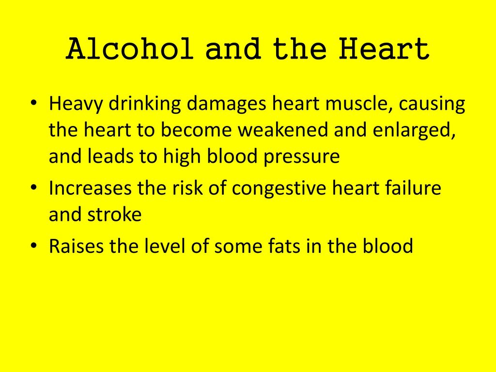 Alcohol and the Heart Heavy drinking damages heart muscle, causing the heart to become weakened and enlarged, and leads to high blood pressure.