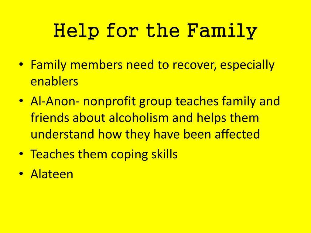 Help for the Family Family members need to recover, especially enablers.