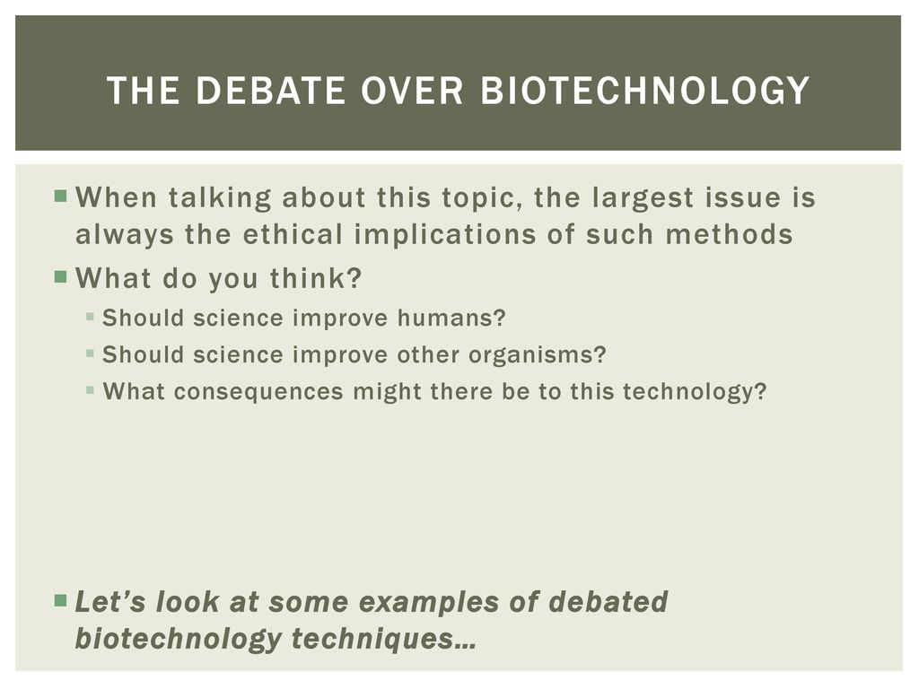 controversy over biotechnology essay example Biotechnology in agriculture: good or bad in fact, a number of charles's explanations of the workings of dna and of specific techniques are inspiring for example, the explanation of.