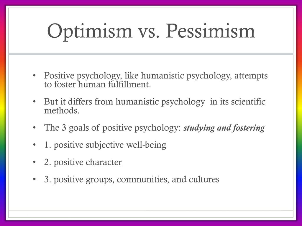 optimism and psychological well being psychology essay Martin seligman zellerbach family professor of psychology  well being specific research areas:  positive psychology, optimism, learned helplessness, depression.