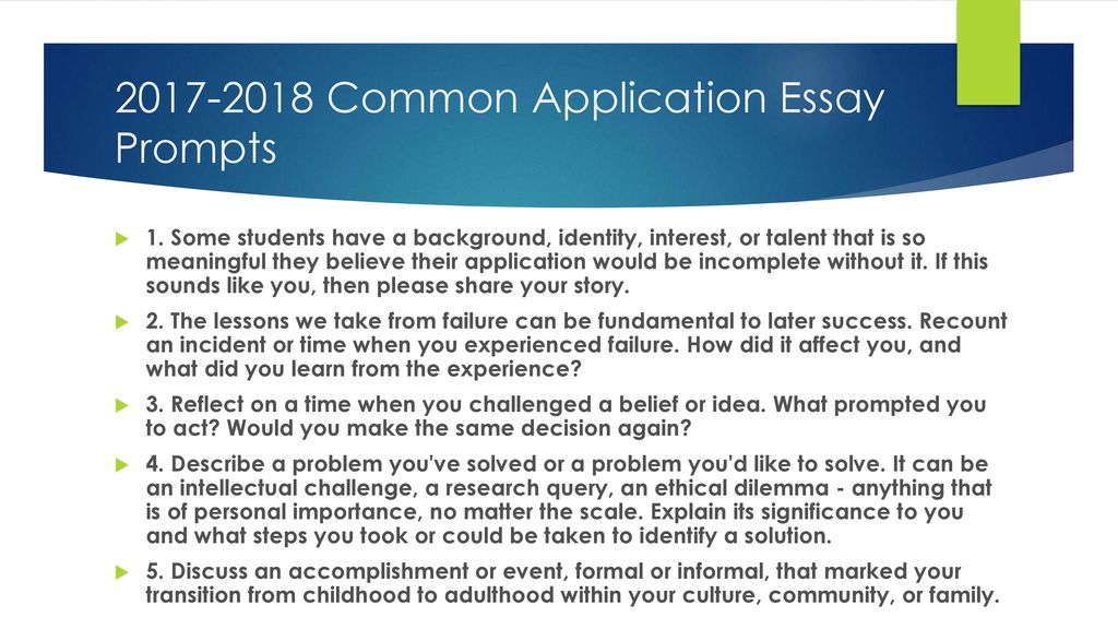 class of college essay and application workshop ppt  2017 2018 common application essay prompts