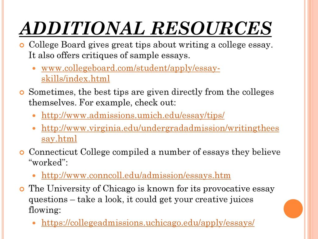 writing the college essay do s don ts ppt  additional resources college board gives great tips about writing a college essay it also offers