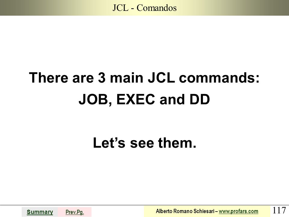 There are 3 main JCL commands: JOB, EXEC and DD Let's see them.