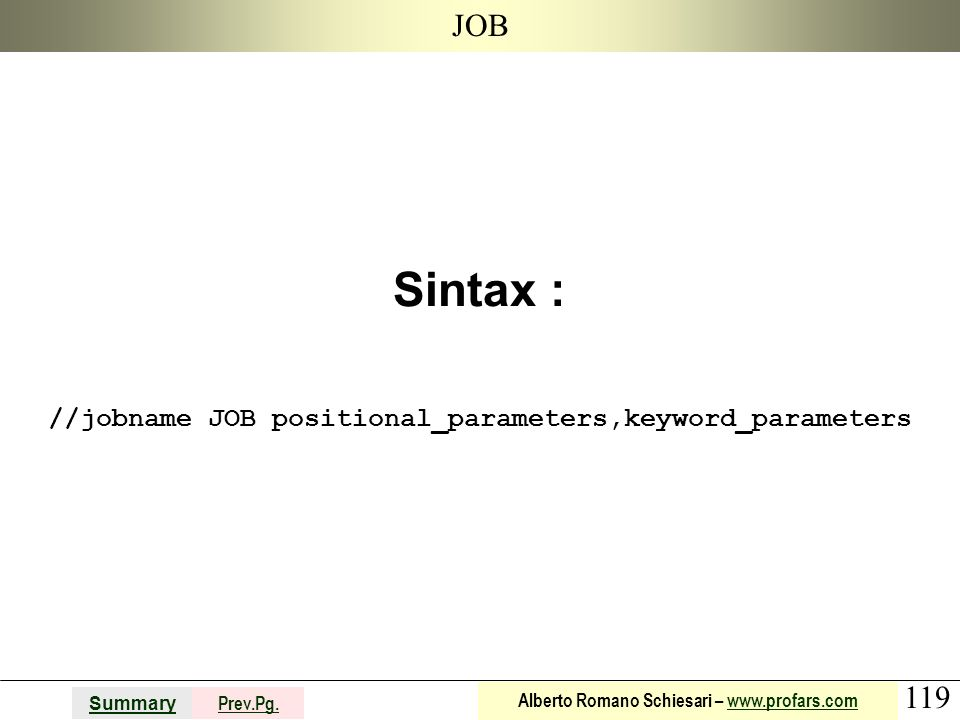 Sintax : //jobname JOB positional_parameters,keyword_parameters