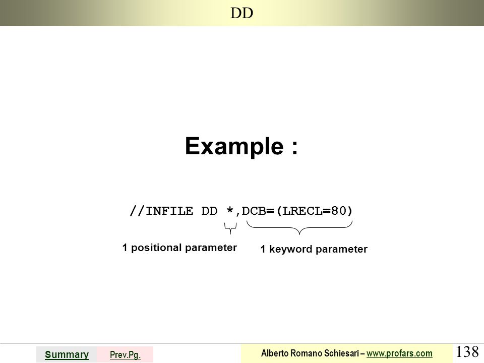 Example : //INFILE DD *,DCB=(LRECL=80)