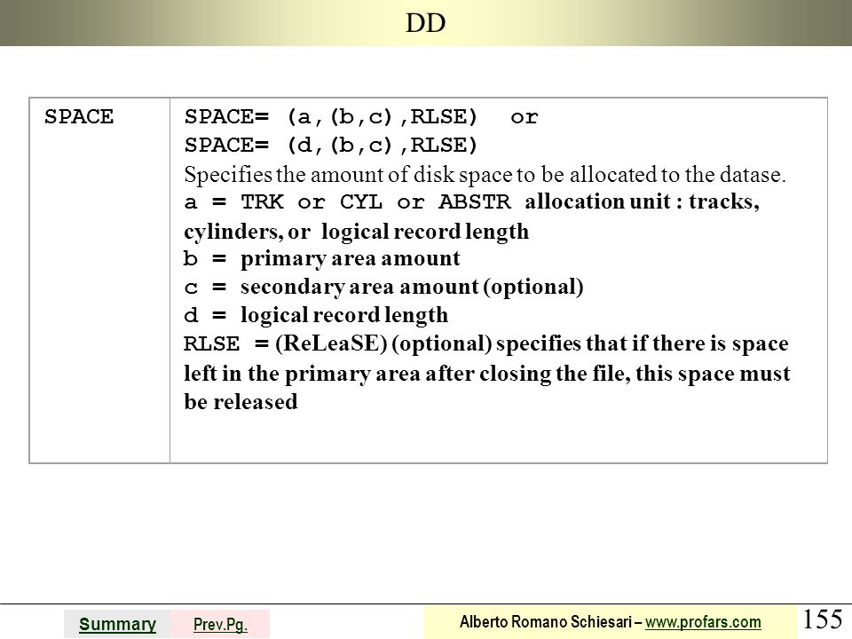 DD SPACE SPACE= (a,(b,c),RLSE) or SPACE= (d,(b,c),RLSE)