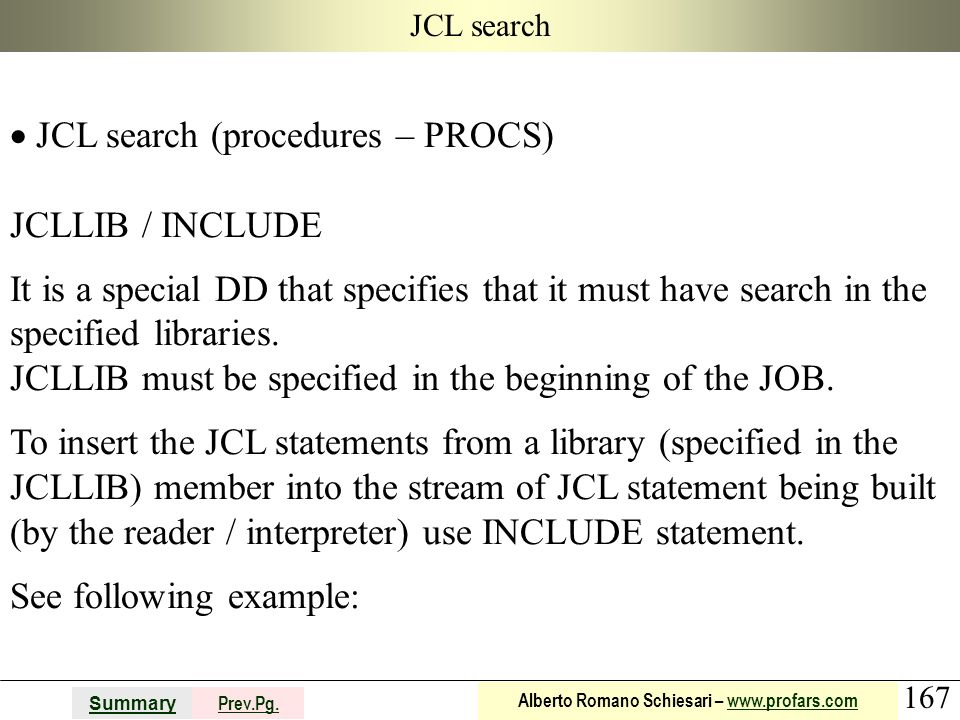 JCL search (procedures – PROCS) JCLLIB / INCLUDE