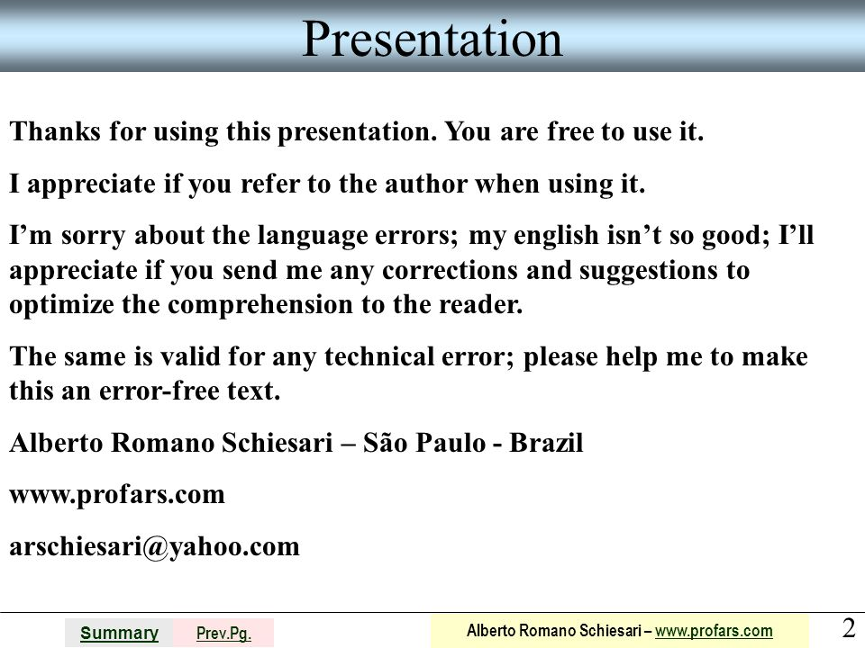 Presentation Thanks for using this presentation. You are free to use it. I appreciate if you refer to the author when using it.