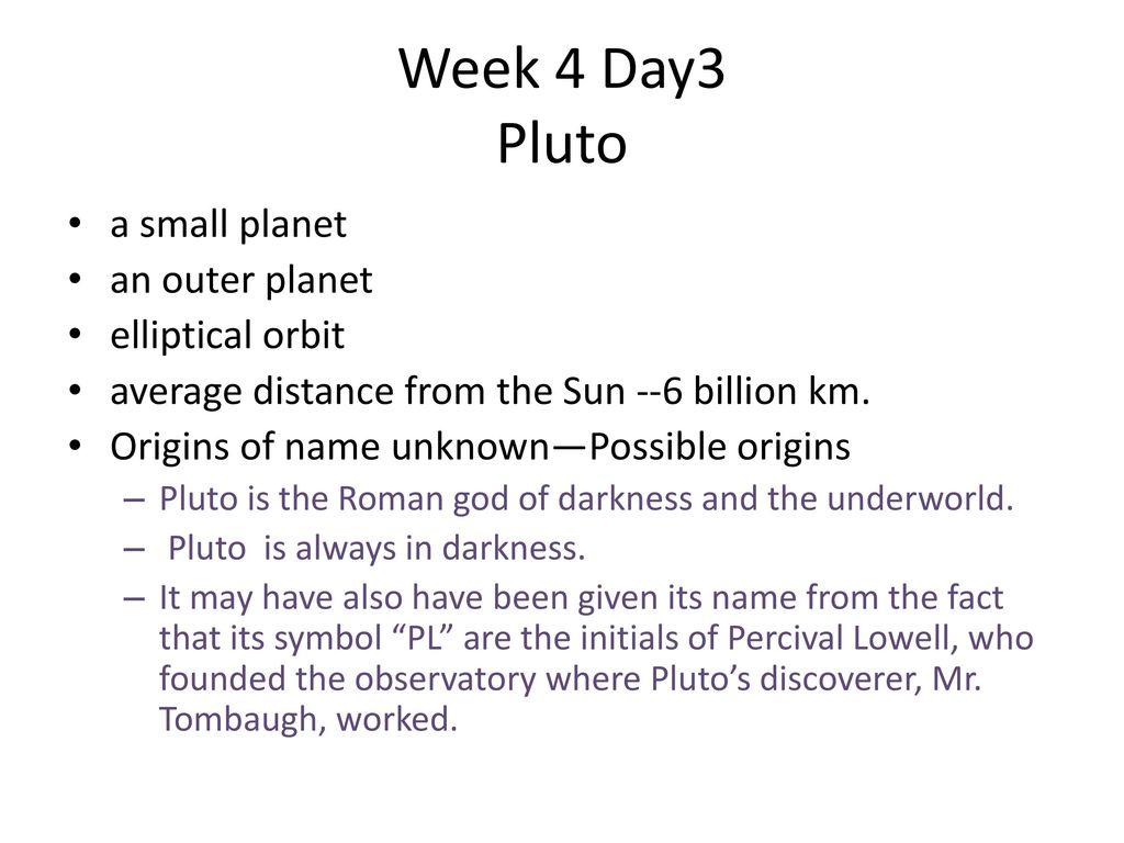 Week 4 week january uranus neptune pluto ppt download week 4 day3 pluto a small planet an outer planet elliptical orbit biocorpaavc
