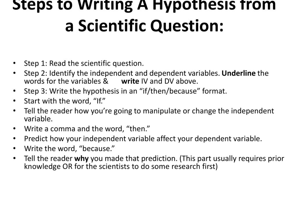 Write my hypothesis if then because