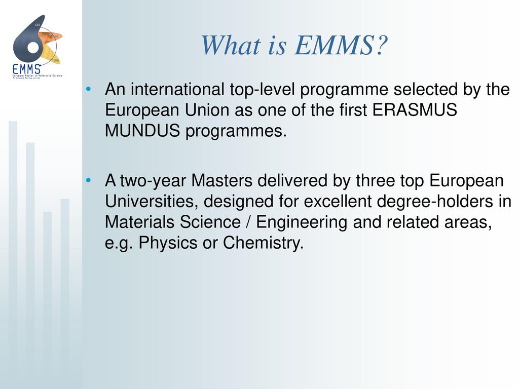 What is EMMS An international top-level programme selected by the European Union as one of the first ERASMUS MUNDUS programmes.