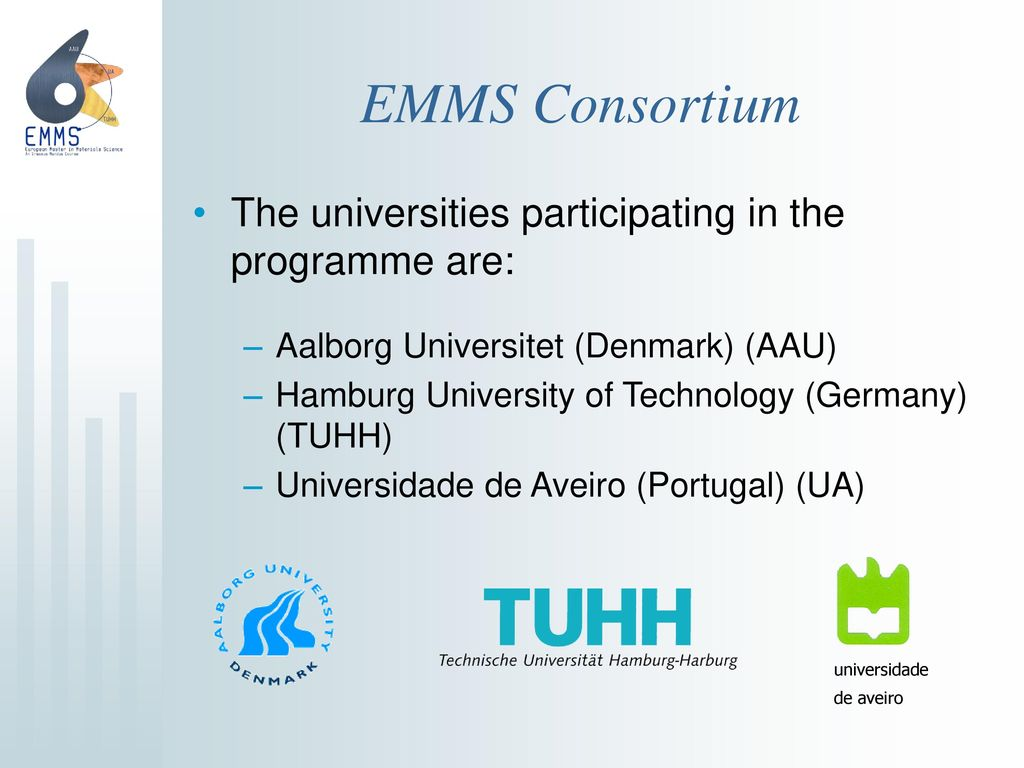 EMMS Consortium The universities participating in the programme are:
