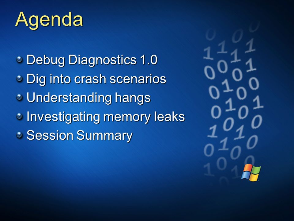 Agenda Debug Diagnostics 1.0 Dig into crash scenarios