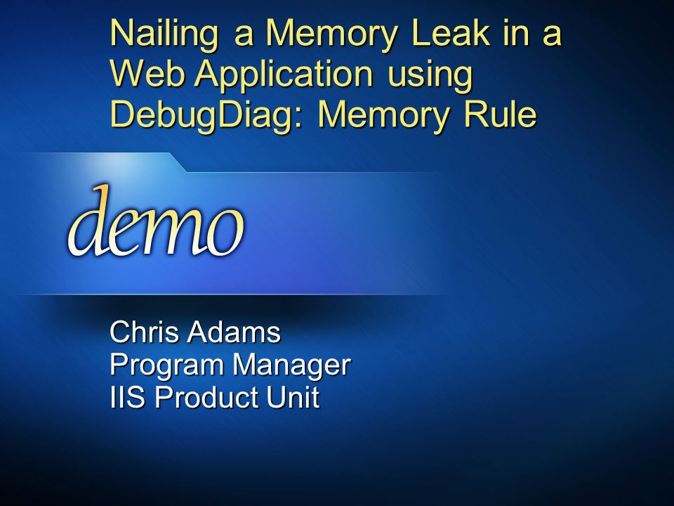Chris Adams Program Manager IIS Product Unit