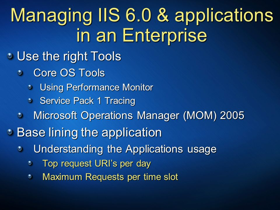 Managing IIS 6.0 & applications in an Enterprise