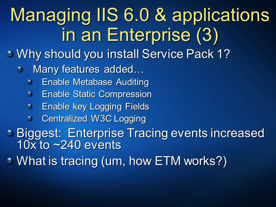 Managing IIS 6.0 & applications in an Enterprise (3)