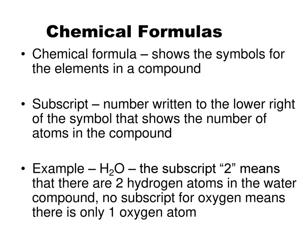 The study of matter and the properties of matter ppt download chemical formulas chemical formula shows the symbols for the elements in a compound buycottarizona