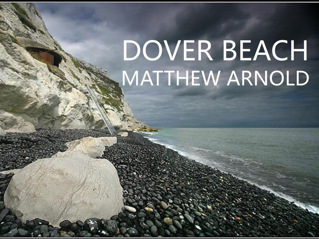 the irony in dover beach by matthew arnold Among the major victorian writers sharing in a revival of interest and respect in the second half of the twentieth century, matthew arnold is unique in that his reputation rests equally upon his poetry and his prose.