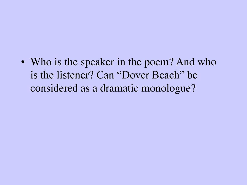 an analysis of setting in poems my last duchess and dover beach Elegy poems: definition  robert browning's poem my last duchess is the final example of a monologue that we will  dramatic monologue: definition & examples.