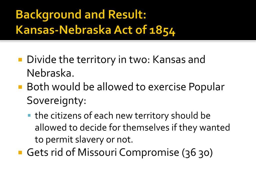 Background and Result: Kansas-Nebraska Act of 1854