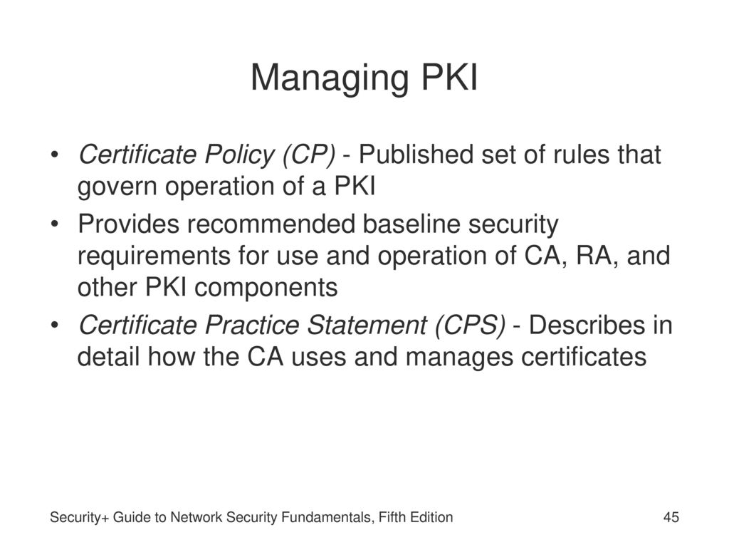 Security guide to network security fundamentals fifth edition managing pki certificate policy cp published set of rules that govern operation of xflitez Gallery