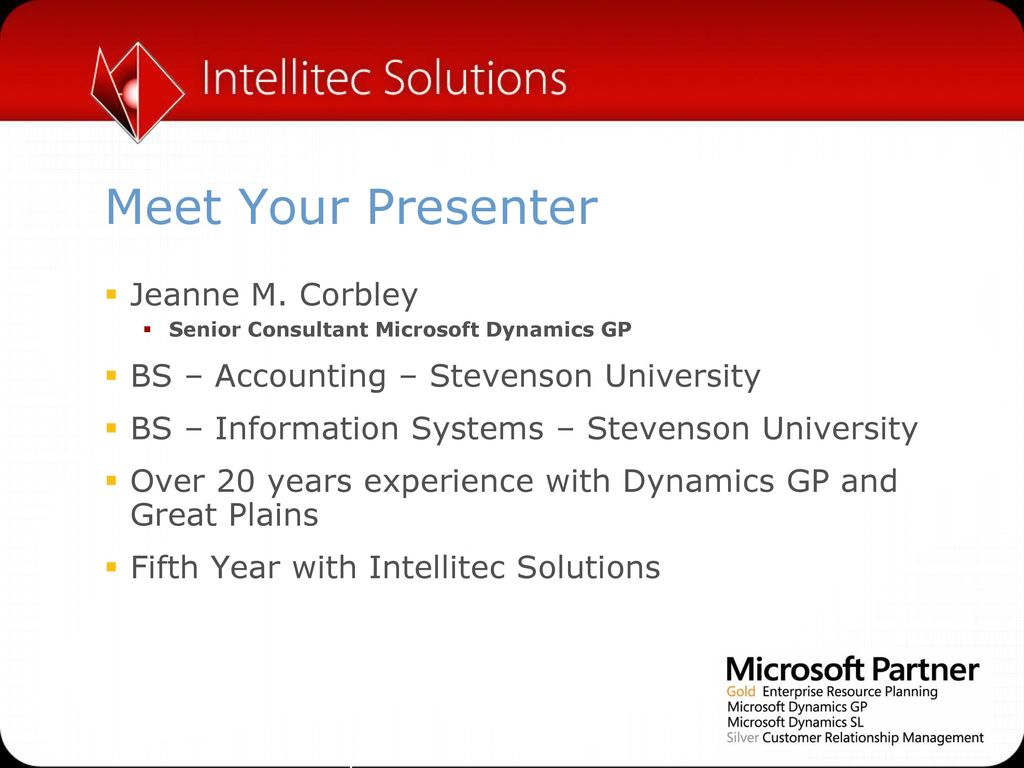 Dynamics gp you own it why not use it ebanking november 29 2 meet your presenter jeanne m corbley senior consultant microsoft dynamics gp bs accounting baditri Gallery