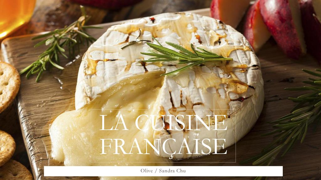 La Cuisine Francaise Olive Sandra Chu Ppt Video Online Download