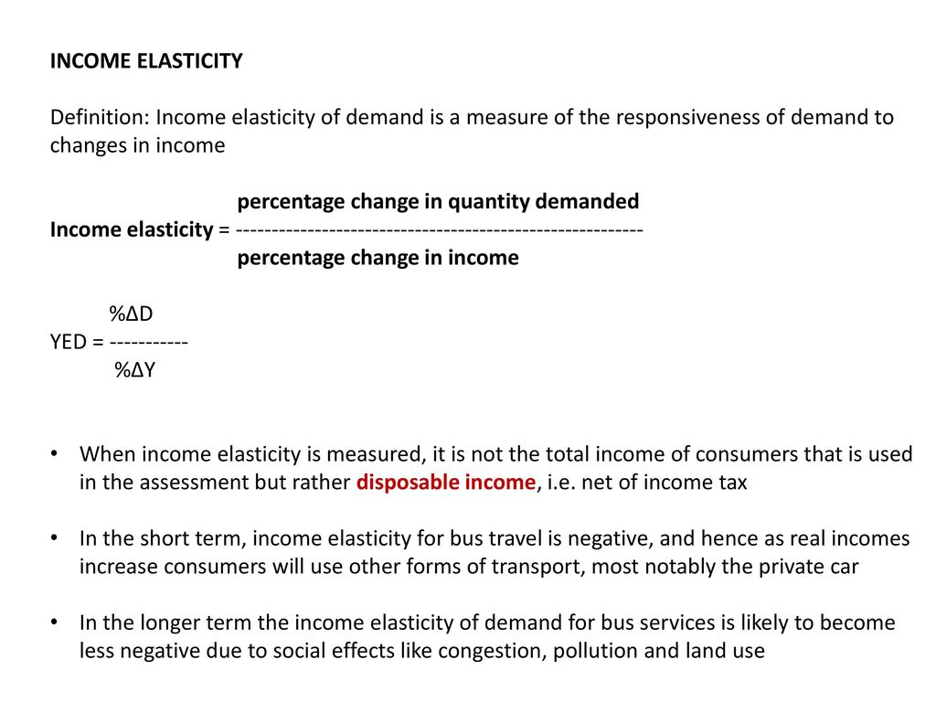 INCOME ELASTICITY Definition: Income Elasticity Of Demand Is A Measure Of  The Responsiveness Of Demand