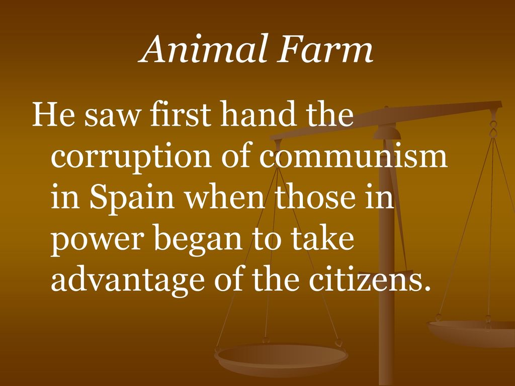 the corruption of power in animal farm by george orwell George orwell composed an allegory in which he recognized what he perceived to be corrupt in the soviet union his allegory took the form of the satire animal farm.