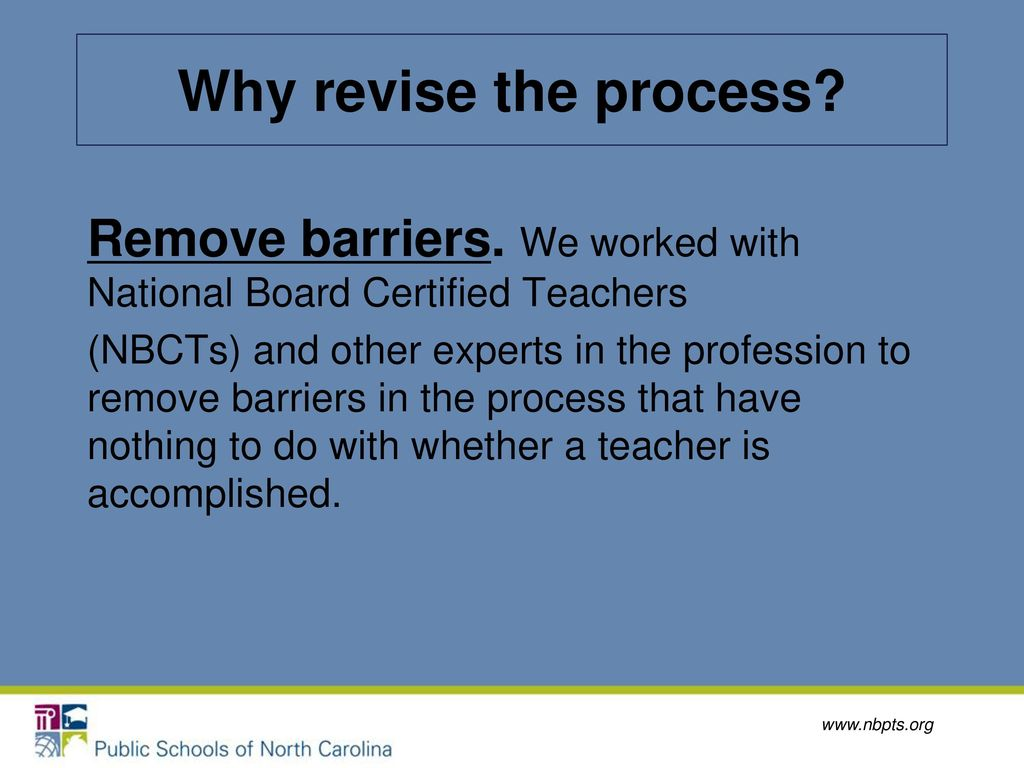 National board certification a distinction that matters ppt download why revise the process remove barriers we worked with national board certified teachers 1betcityfo Gallery