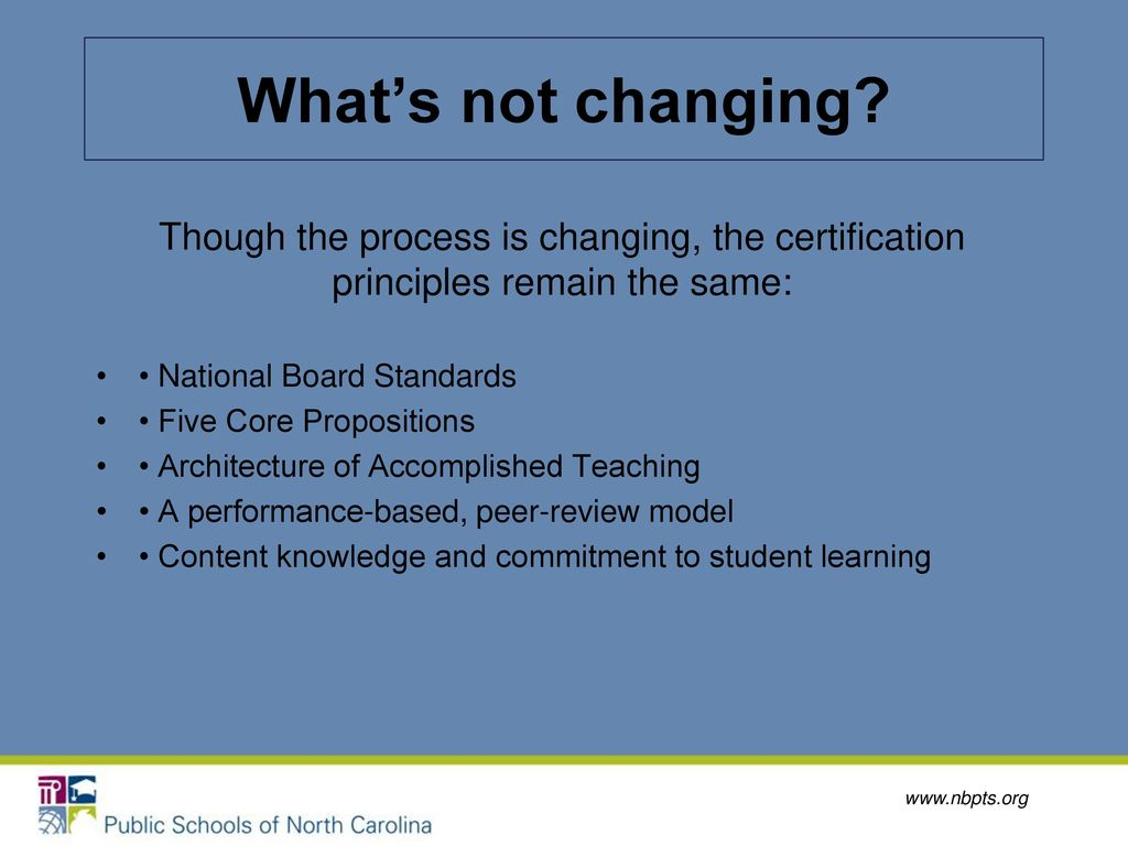 National board certification a distinction that matters ppt download whats not changing though the process is changing the certification principles remain the same 1betcityfo Gallery