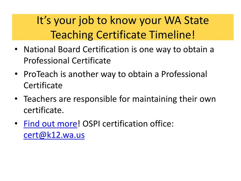 National board certification cte focus ppt download its your job to know your wa state teaching certificate timeline 1betcityfo Gallery